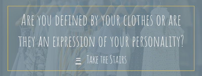 are you defined by your clothes or are they an expression of your personality